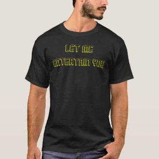 Gelassen mir unterhalten Sie Sie     mit Rückseite T-Shirt