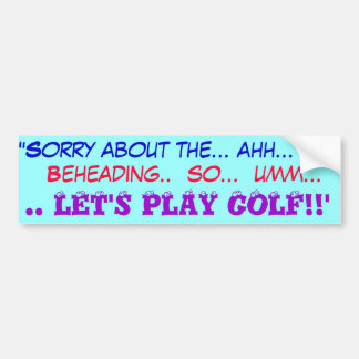 Gelassen uns gehen Sie Golf zu spielen Autoaufkleber