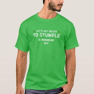 Gelassen uns werden Sie fertig, zu stolpern Tag T-Shirt