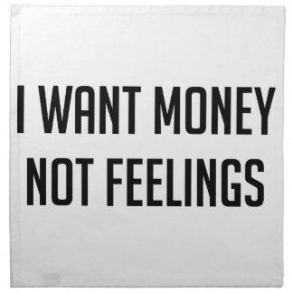 Geld-nicht Gefühle Serviette