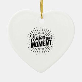 Genießen Sie jeden Moment Keramik Ornament