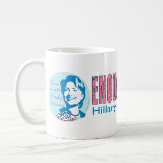 Genug ist genügend Hillary für Präsidenten Tasse