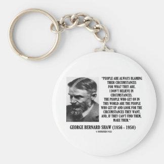 George B. Shaw I glauben nicht an Umstände Schlüsselanhänger