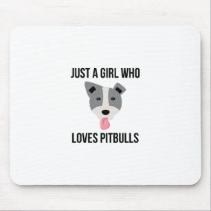 Gerade ein Mädchen das Lieben Pitbulls lustiges Mousepad