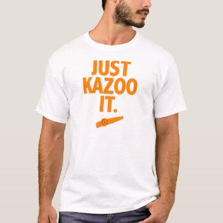 Gerade Kazoo es T-Shirt