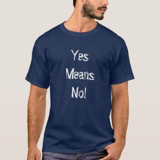 Gerade scherzend! T-Shirt