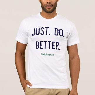 Gerade verbessern Sie T-Stück T-Shirt