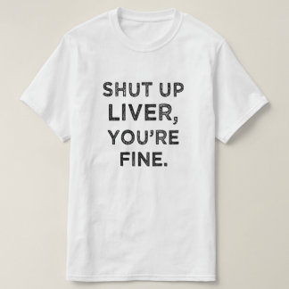 Geschlossene Leber, sind Sie fein lustiger T - T-Shirt