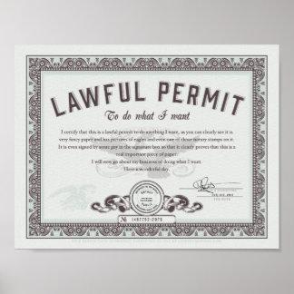 Gesetzliche Erlaubnis, zu tun, was Sie wollen Poster