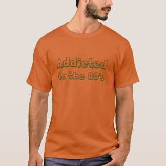 Gewöhnt zum 80er T-Shirt