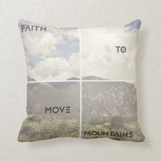 Glaube, zum der Berge zu bewegen Kissen