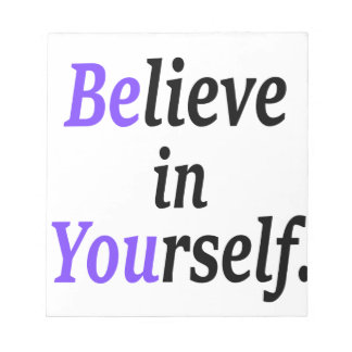 Glauben Sie an Ihr Self.png Notizblock