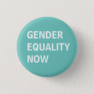 Gleichberechtigung der Geschlechter jetzt Runder Button 3,2 Cm