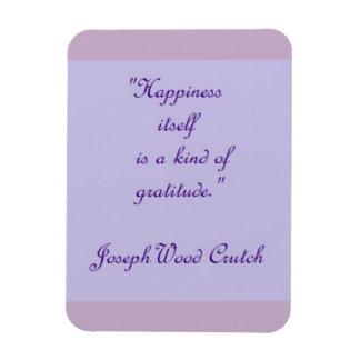 Glück selbst ist eine Art Dankbarkeits-Magnet Magnet