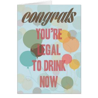 Glückwunsch, sind Sie legal, jetzt zu trinken Grußkarte