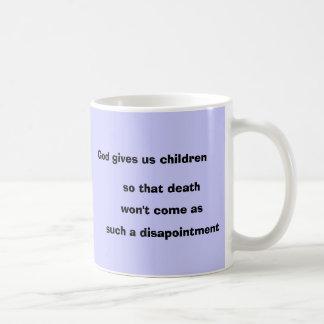 Gott gibt uns Kinder, damit Tod, wird nicht COM… Tasse