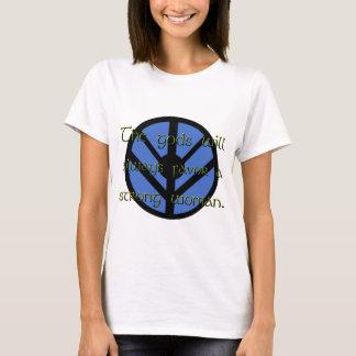 Götter bevorzugen eine starke Frau T-Shirt