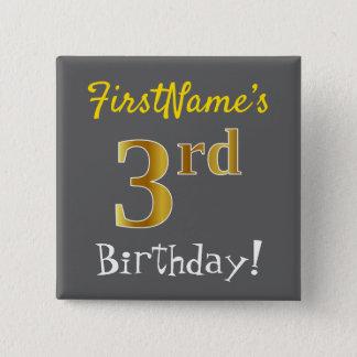 Grau, Imitat-Gold3. Geburtstag, mit individuellem Quadratischer Button 5,1 Cm