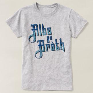 GU alba Bràth. Schottlands T - Shirt für immer