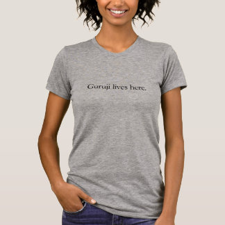 Guruji lebt hier das T-Stück der Frauen T-Shirt