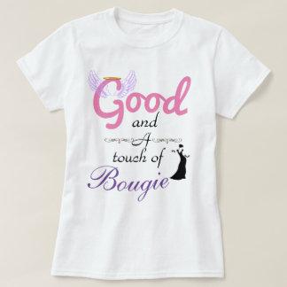 Gut und eine Touch des Bougie-T-Shirts T-Shirt