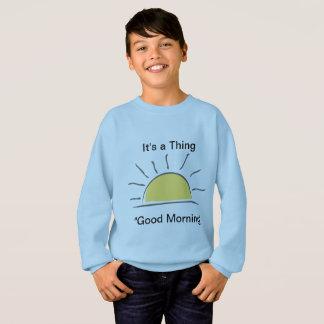 Gutenmorgen - es ist eine Sache Sweatshirt