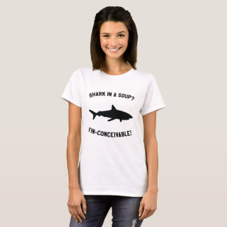Haifisch in einer Suppe? FIN-CONCEIVABLE! T-Shirt