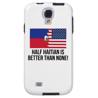 Halb haitianisch ist besser als keine galaxy s4 hülle