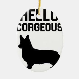 Hallo Corgeous Keramik Ornament