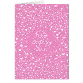 Hallo Geburtstags-Mädchen - rosa Tulpe Karten