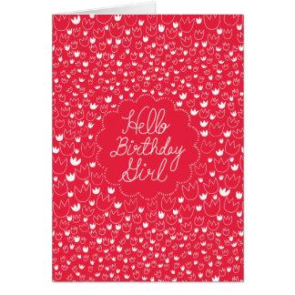 Hallo Geburtstags-Mädchen - rote Tulpe Grußkarten