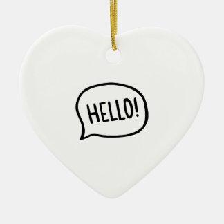 Hallo! Welt! Ich bin hier Keramik Ornament