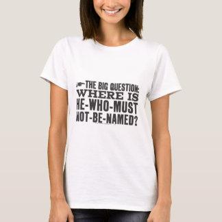 Harry Potter-Bann |, wo Voldermort ist? T-Shirt