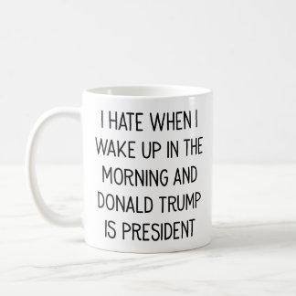 Hassen Sie, mit Donald Trump als Präsident Mug Kaffeetasse