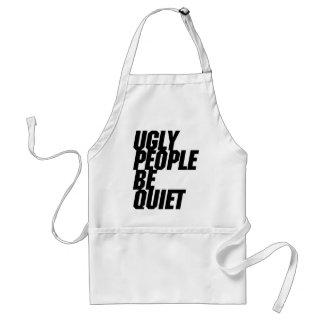 Hässliche Leute sind ruhig Schürze