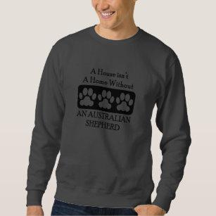 Haus ist nicht ein Zuhause ohne einen Sweatshirt