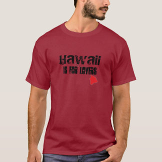 Hawaii… T-Shirt