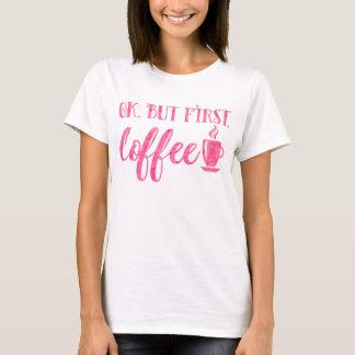 Heißen Sie gut, aber erster Kaffee-rosa lustiges T-Shirt