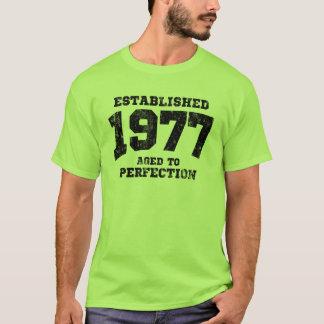 Hergestellte 1977 gealtert zur Perfektion T-Shirt