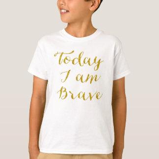 Heute bin ich tapferer Zitat-Imitat-GoldGlitter T-Shirt