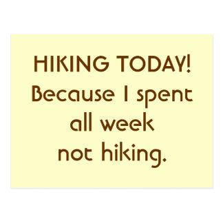 Heute wandern! Weil ich alle Woche nicht wandernd Postkarte