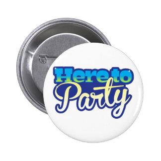 Hier zum Party Runder Button 5,7 Cm