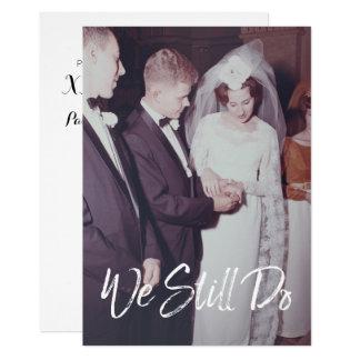 Hochzeits-Jahrestag mit Foto - wir tun noch 12,7 X 17,8 Cm Einladungskarte