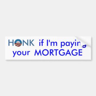 Honk, wenn ich Ihre Hypothek zahle Autoaufkleber