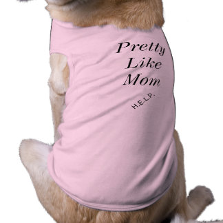 """""""Hübsch wie Mamma-"""" Hündchen-T-Stück Ärmelfreies Hunde-Shirt"""