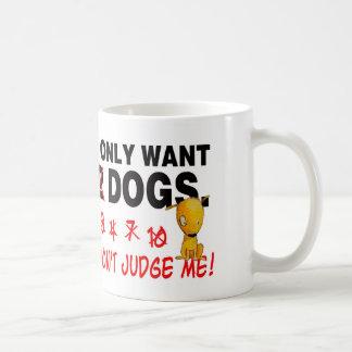 HUNDE - beurteilen Sie mich nicht! Tasse