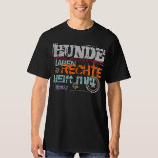 HUNDE HABEN RECHTE T-Shirt