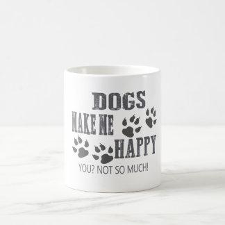 Hunde machen mich glücklich! tasse