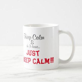 I behalten Dunno… Ruhe!!! Tassen