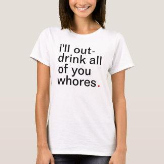 I der Frauen werden Herausgetränk alles von Ihnen T-Shirt
